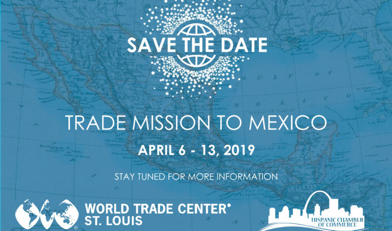 Mark Your Calendars For A Trade Mission to Mexico!