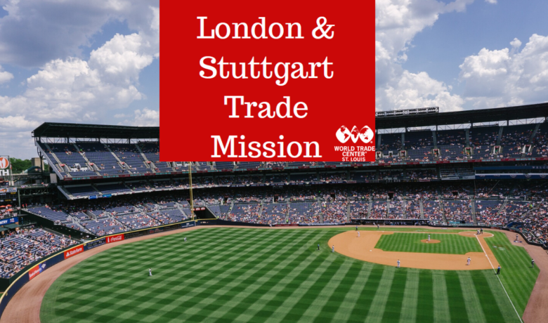 World Trade Center St. Louis London and Stuttgart Trade Mission