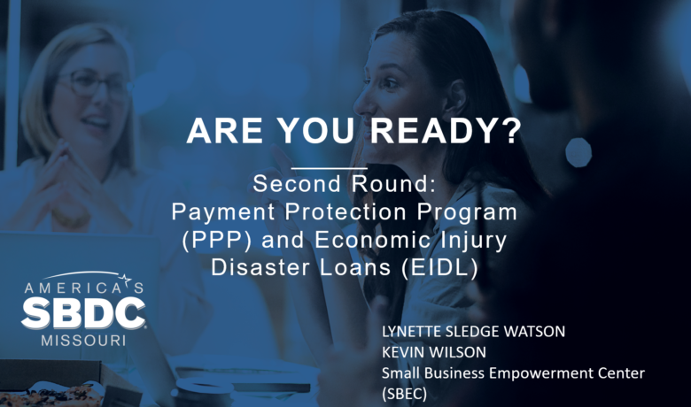 Second Round: Payment Protection Program and Economic Injury Disaster Loans