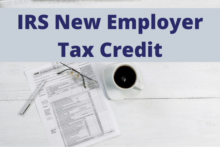 IRS New Employer Tax Credit