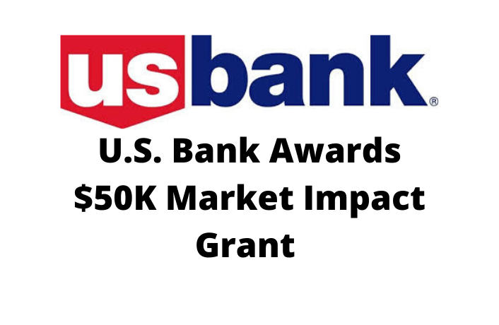 U.S. Bank Awards $50K Market Impact Grant
