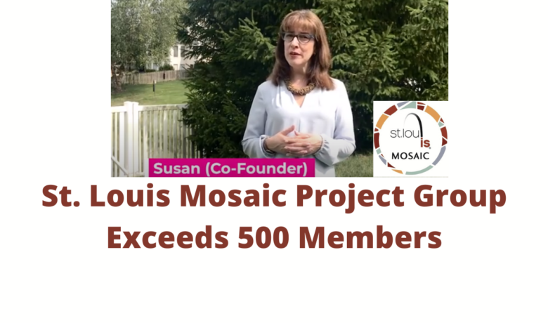 St. Louis Mosaic Project Group Exceeds 500 Members