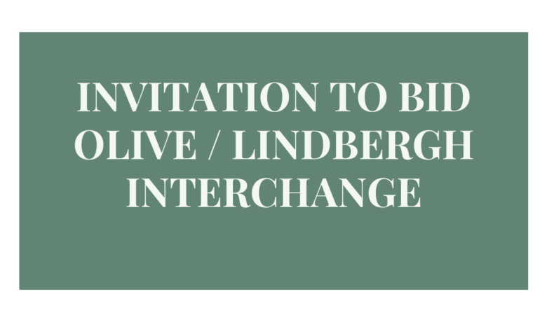 INVITATION TO BID OLIVE / LINDBERGH INTERCHANGE