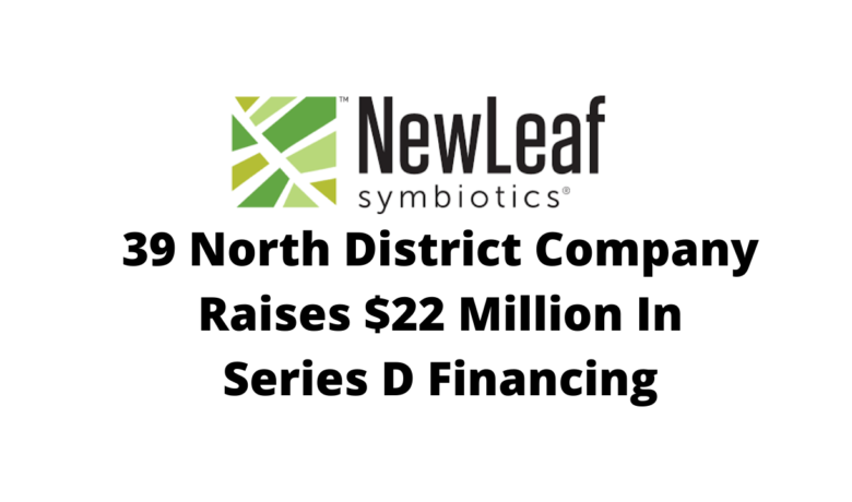 39 North District Company NewLeaf Symbiotic raises $22 million in Series D financing