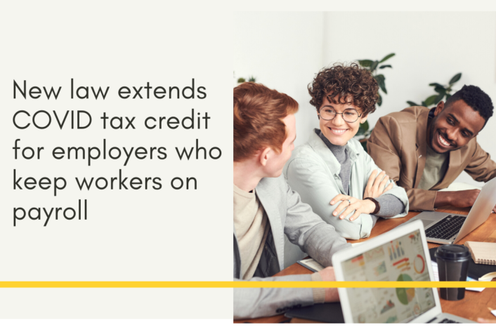 New law extends COVID tax credit for employers who keep workers on payroll