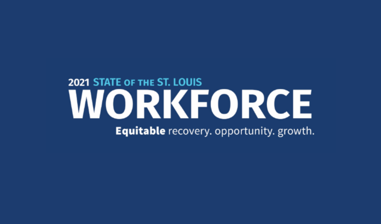 State Of the St. Louis Workforce 2021